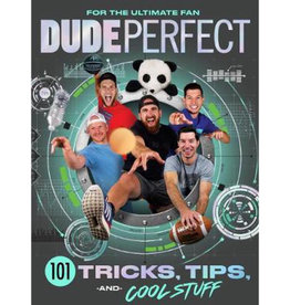 Dude Perfect: 101 Tricks, Tips and Cool Stuff