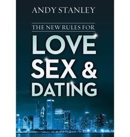 Andy Stanley The New Rules For Love Sex & Dating