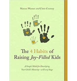 The Four Habits Of Raising Joy-Filled Kids