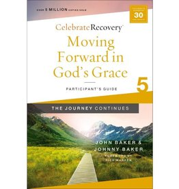 John Baker Moving Forward in God's Grace: The Journey Continues, Participant's Guide 5