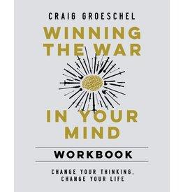 Craig Groeschel Winning the War in Your Mind Workbook