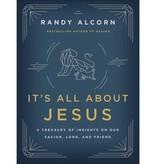 Randy Alcorn It's All About Jesus