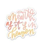 On Earth As It Is In Heaven Sticker