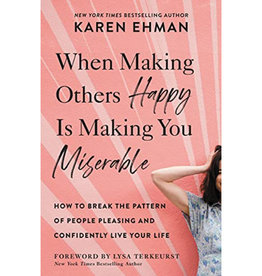 Karen Ehman When Making Others Happy Is Making You Miserable