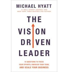 Michael Hyatt The Vision Driven Leader
