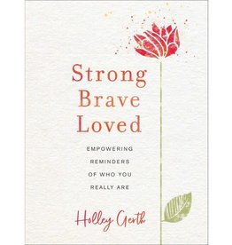 Holley Gerth Strong, Brave, Loved