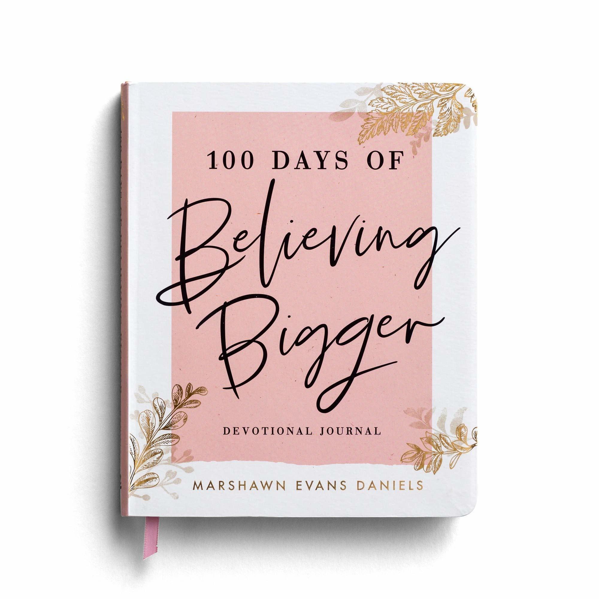 100 Days of Believing Bigger