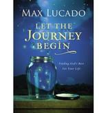 Max Lucado Let The Journey Begin