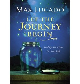 Max Lucado Let The Journey Begin