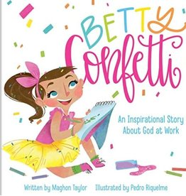 Betty Confetti: An Inspirational Story About God at Work