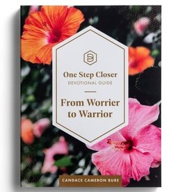 Candace Cameron Bure From Worrier to Warrior: One Step Closer Devotional Guide