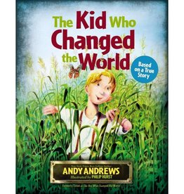 ANDY ANDREWS The Kid Who Changed The World