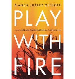 BIANCA JUAREZ OLTHOFF Play With Fire
