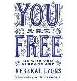 REBEKAH LYONS You Are Free