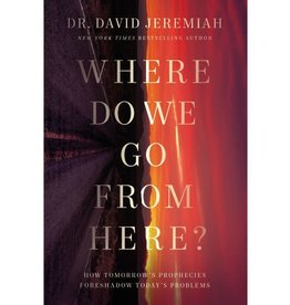 David Jeremiah Where Do We Go from Here?