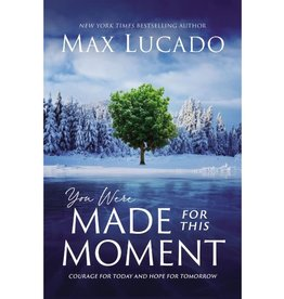 Max Lucado You Were Made for This Moment