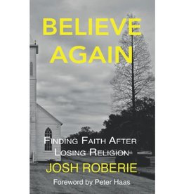 Believe Again: Finding Faith After Losing Religion