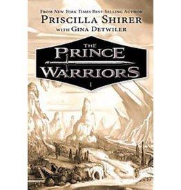 PRISCILLA SHIRER The Prince Warriors - Book I