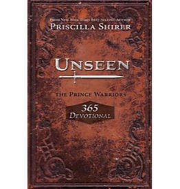 PRISCILLA SHIRER Unseen: The Prince Warriors 365 Day Devotional