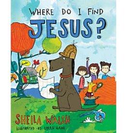 SHEILA WALSH Where Do I Find Jesus?