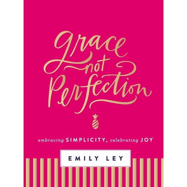 EMILY LEY Grace Not Perfection