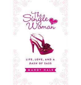 MANDY HALE The Single Woman: Life, Love, And A Dash Of Sass