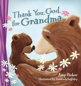 AMY PARKER THANK YOU GOD, FOR GRANDMA