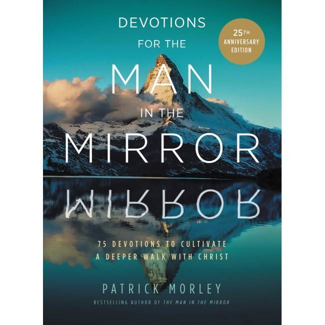 PATRICK MORLEY Devotions For The Man In The Mirror