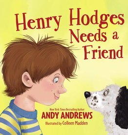 ANDY ANDREWS Henry Hodges Needs A Friend