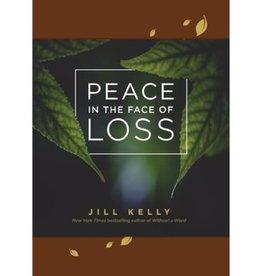 Jill Kelly Peace In The Face Of Loss