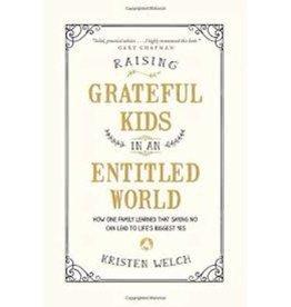 KRISTEN WELCH Raising Grateful Kids In An Entitled World