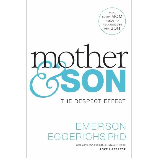 Emerson Eggerichs Mother & Son: The Respect Effect