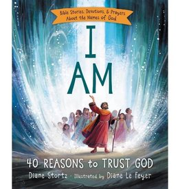 DIANE STORTZ I Am: 40 Reasons To Trust God