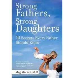 MEG MEEKER Strong Fathers, Strong Daughters