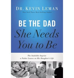 KEVIN LEMAN Be The Dad She Needs You To Be