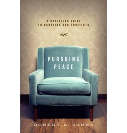 ROBERT D. JONES Pursuing Peace: A Christian Guide To Handling Our Conflicts
