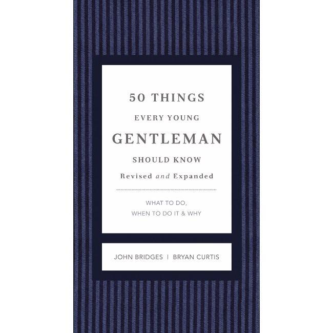 JOHN BRIDGES 50 Things Every Young Gentleman Should Know