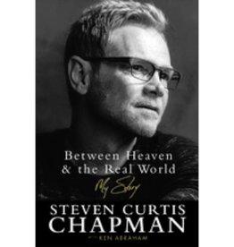 STEVEN CURTIS CHAPMAN Between Heaven & The Real World