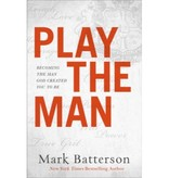 Mark Batterson Play The Man