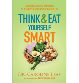 CAROLINE LEAF Think & Eat Yourself Smart
