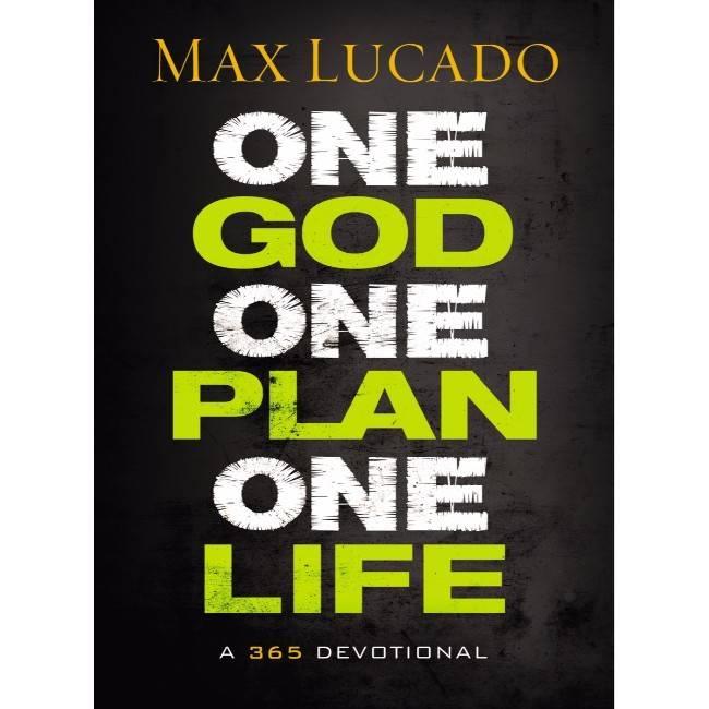 Max Lucado One God One Plan One Life