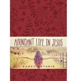 NANCY GUTHRIE Abundant Life In Jesus
