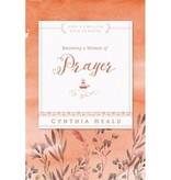 Cynthia Heald Becoming A Woman Of Prayer