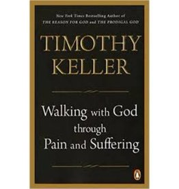 TIMOTHY KELLER Walking With God Through Pain And Suffering