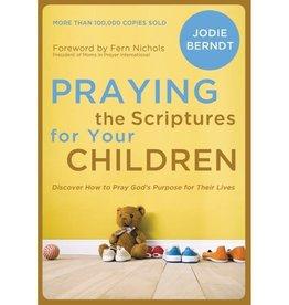 JODIE BERNDT Praying The Scriptures For Your Children