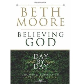 BETH MOORE Believing God Day By Day