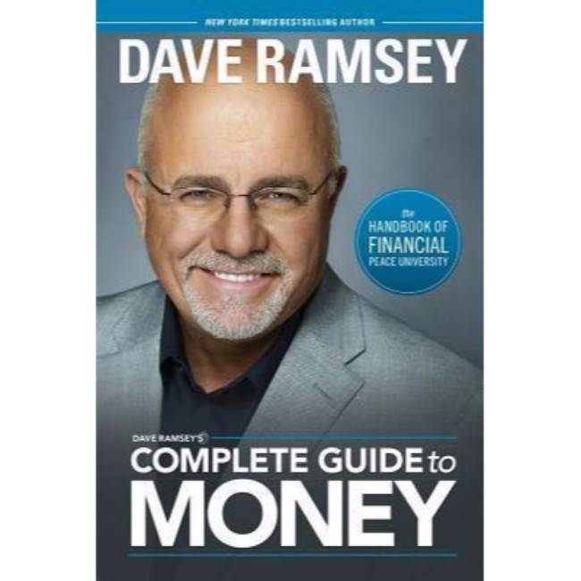 Dave Ramsey Dave Ramsey's Complete Guide To Money