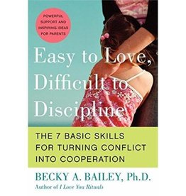 BECKY BAILEY Easy To Love, Difficult To Discipline
