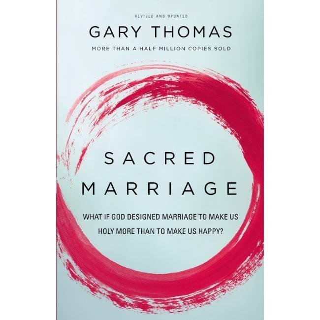 Gary Thomas Sacred Marriage