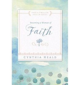CYNTHIA HEALD Becoming A Woman Of Faith